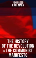 THE HISTORY OF THE REVOLUTION & THE COMMUNIST MANIFESTO