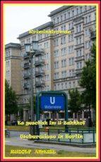 ES GESCHAH IM U-BAHNHOF WEBERWIESE IN BERLIN
