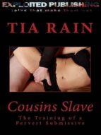 COUSIN?S SLAVE: