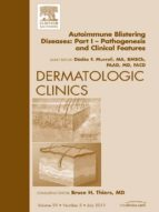 AutoImmune Blistering Disease Part I, An Issue of Dermatologic Clinics - E-Book (ebook)