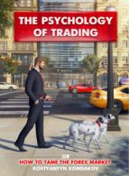 The Psychology of Trading or How to Tame the FOREX Market (ebook)