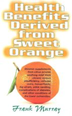 Health Benefits Derived from Sweet Orange (ebook)
