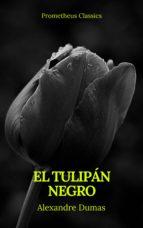 El tulipán negro (Prometheus Classics) (ebook)