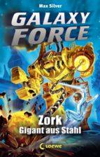 Galaxy Force 6 - Zork, Gigant aus Stahl (ebook)