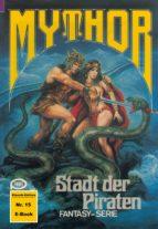 Mythor 15: Stadt der Piraten (ebook)