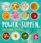 Power-Suppen, Brühen & Toppings (ebook)
