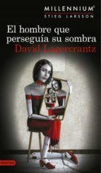 El hombre que perseguía su sombra (Serie Millennium 5) Edición mexicana