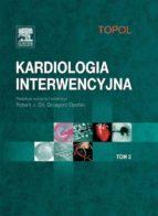 KARDIOLOGIA INTERWENCYJNA. TOM 2