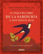 El pequeño libro de la sabiduría de Don Miguel Ruiz (ebook)