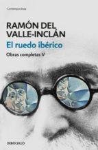 El ruedo ibérico (Obras completas Valle-Inclán 5) (ebook)