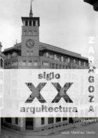 ZARAGOZA ARQUITECTURA SIGLO XX. CATÁLOGO