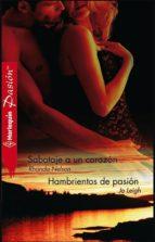 Sabotaje a un corazón - Hambrientos de pasión (ebook)