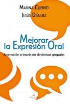 Mejorar la expresión oral : animación a través de dinámicas grupales (ebook)