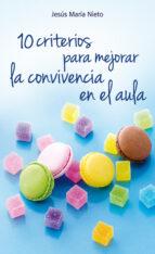 10 CRITERIOS PARA MEJORAR LA CONVIVENCIA EN EL AULA