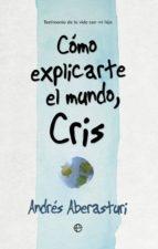 Cómo explicarte el mundo, Cris (ebook)