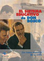 El sistema educativo de Don Bosco. Las líneas maestras de su estilo