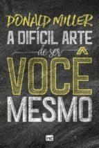 A DIFÍCIL ARTE DE SER VOCÊ MESMO