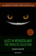 """Alice in Wonderland: The Complete Collection [All five books + a lost chapter of """"Through the Looking Glass""""] (Book House) (ebook)"""