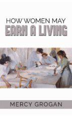 How Women May Earn a Living (ebook)