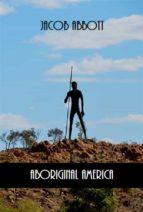 Aboriginal America (Illustrated) (ebook)