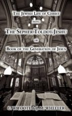 The Jewish Life of Christ being the SEPHER TOLDOT JESHU or Book of the Generation of Jesus (ebook)