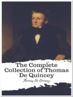 The Complete Collection of Thomas De Quincey (ebook)