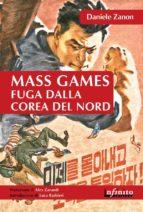 Mass Games. Fuga dalla Corea del Nord (ebook)