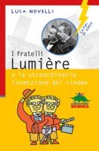 I fratelli Lumiére e la straordinaria invenzione del cinema (ebook)