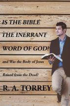 Is the Bible the Innerant Word of God and Was the Body Jesus Raised from the Dead (ebook)