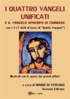 I quattro vangeli unificati e il vangelo apocrifo di Tommaso (ebook)