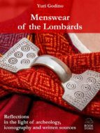 Menswear of the Lombards. Reflections in the light of archeology, iconography and written sources (ebook)