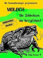 MOLOCH - DIE SCHLECHTEN INS KRÖPFCHEN!