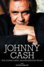 Johnny Cash: Das Leben Einer Amerikanischen Ikone (ebook)