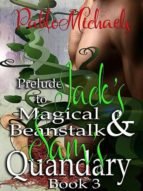PRELUDE TO JACK?S MAGICAL BEANSTALK & SAM?S QUANDARY