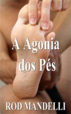 A Agonia Dos Pés (ebook)