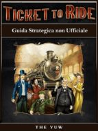 Ticket To Ride - Guida Strategica Non Ufficiale (ebook)