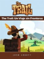 The Trail: Un Viaje Sin Fronteras (ebook)