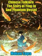 CHINESE FOLKLORE THE STORY OF YING-LO AND PHANTOM VESSEL