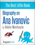 ANA IVANOVIC: A BIOGRAPHY