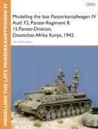 Modelling the late Panzerkampfwagen IV Ausf. F2, Panzer-Regiment 8, 15.Panzer-Division, Deutsches Afrika Korps, 1942 (ebook)