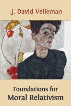 Foundations for Moral Relativism (ebook)