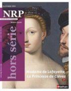 NRP Lycée Hors-Série - Madame de Lafayette, La Princesse de Clèves - Novembre 2016 (Format PDF) (ebook)