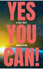 Yes You Can! - 50 Classic Self-Help Books That Will Guide You and Change Your Life (ebook)