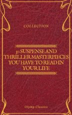 30 Suspense and Thriller Masterpieces you have to read in your life (Olymp Classics) (ebook)