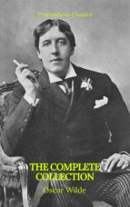 Oscar Wilde: The Complete Collection (ebook)