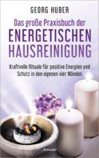 Das große Praxisbuch der energetischen Hausreinigung (ebook)