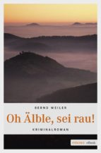 Oh Älble, sei rau (ebook)