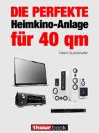 Die perfekte Heimkino-Anlage für 40 qm (ebook)