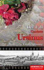 Der Fall der Giftmischerin Charlotte Ursinus (ebook)