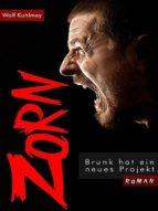 ZORN! - BRUNK HAT EIN NEUES PROJEKT